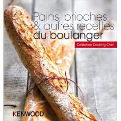 Pains, brioches & autres recettes du Boulanger